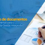 Gestão de Documentos é fundamental para um bom SGI