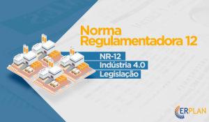 Norma Regulamentadora 12 é modernizada por Nota Técnica 31/2018