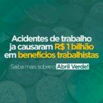 Acidentes de Trabalho já causaram R$ 1 bilhão em benefícios trabalhistas em 2018