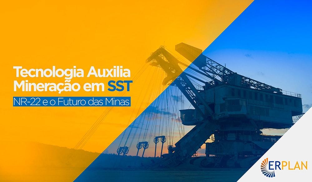 Tecnologia auxilia mineração em SST
