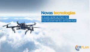 Novas tecnologias e suas aplicações no Monitoramento Ambiental